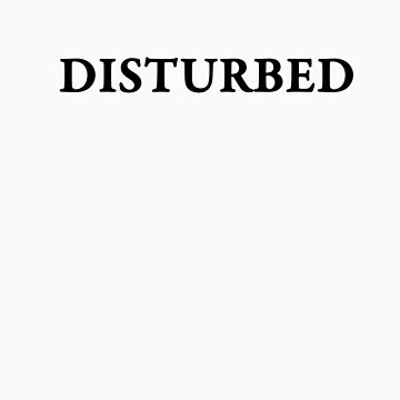 Disturbed tshirt by skinnypuppy23