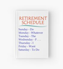 Retirement Gifts for Men and Women Retirement Schedule Hardcover Journal