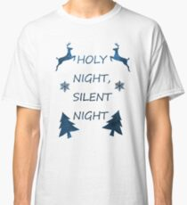 Holy Night, Silent Night Classic T-Shirt