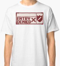 Entry Denied V1 Classic T-Shirt
