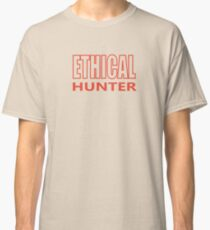 Ethical Hunters follow the rules Classic T-Shirt