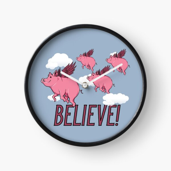 Believe Flying Pigs Clock