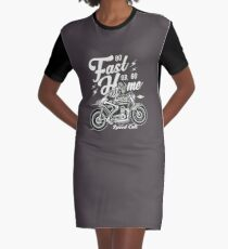 Go Fast Or Go Home T-Shirt Kleid