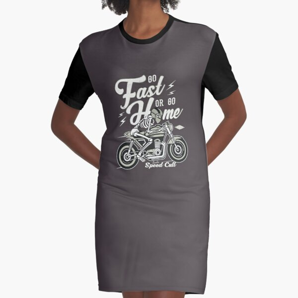 Go Fast Or Go Home Graphic T-Shirt Dress