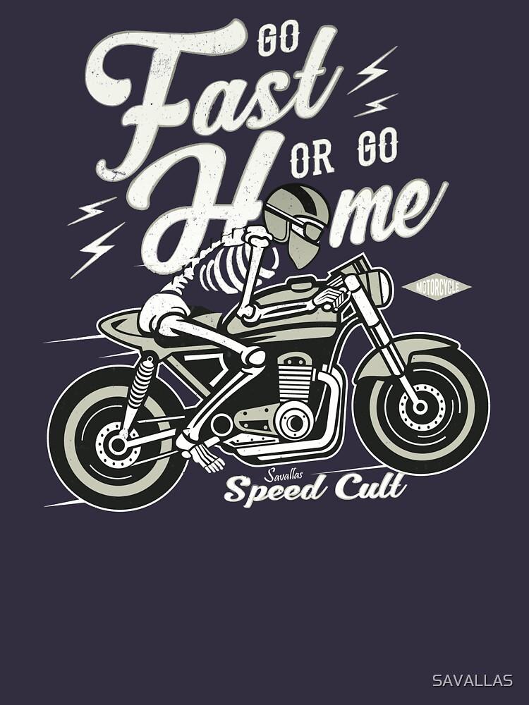 Go Fast Or Go Home von SAVALLAS