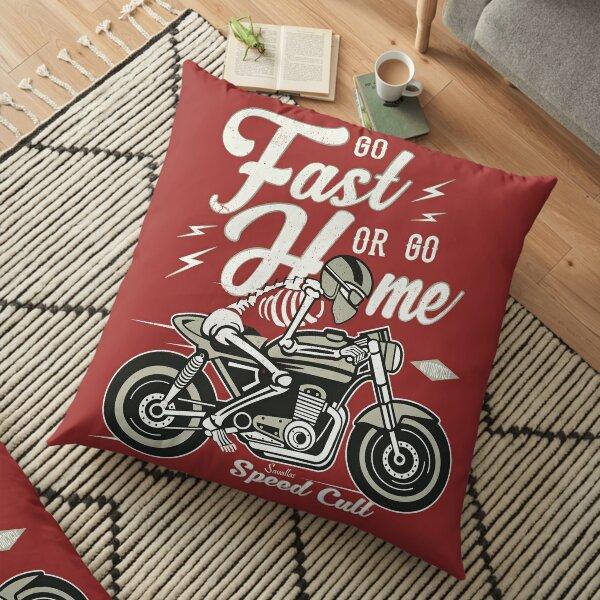 Go Fast Or Go Home Floor Pillow