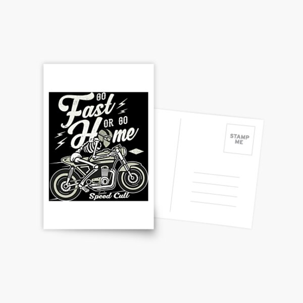 Go Fast Or Go Home Postcard