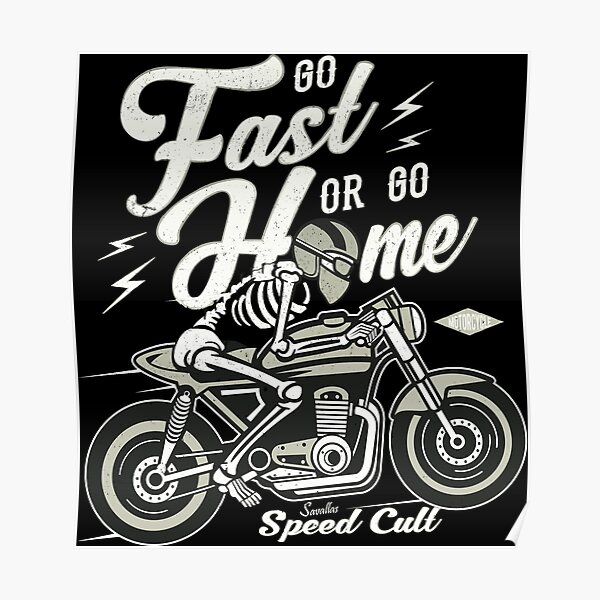Go Fast Or Go Home Poster