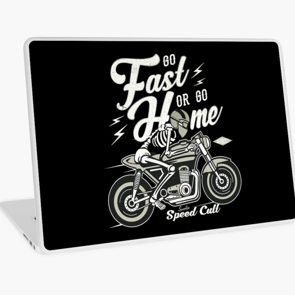 Go Fast Or Go Home Laptop Skin