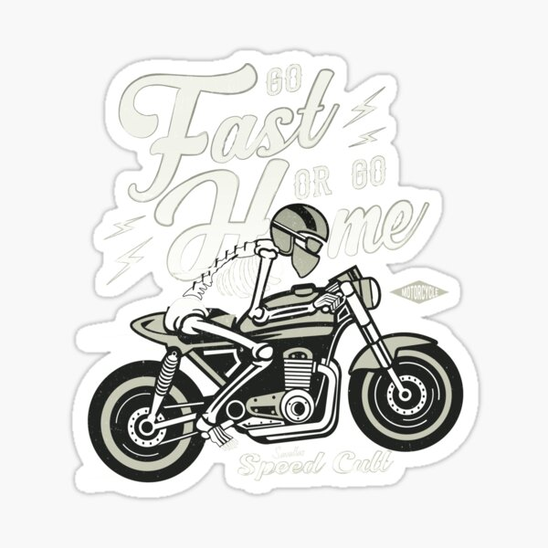 Go Fast Or Go Home Sticker