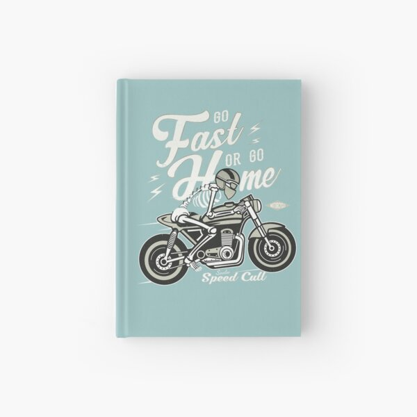 Go Fast Or Go Home Hardcover Journal