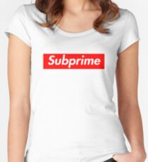 Supreme Subprime Tee Shirt Women's Fitted Scoop T-Shirt