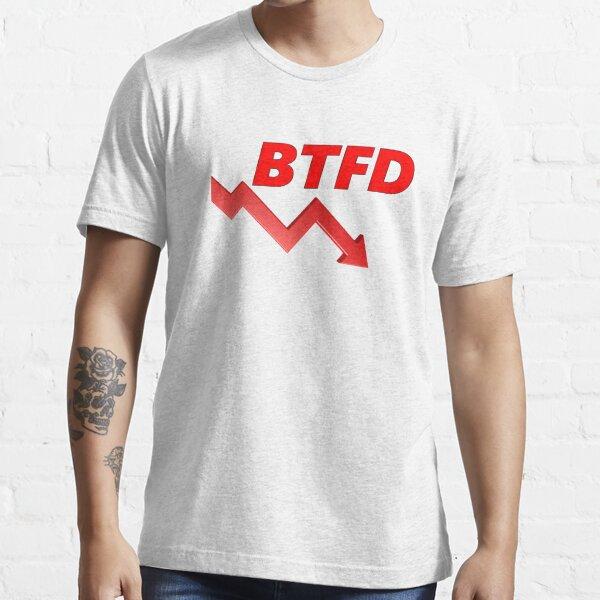 BTFD Tee Shirt Essential T-Shirt
