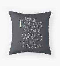 For in Dreams Throw Pillow