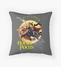It's Just A Bunch of Hocus Pocus Throw Pillow