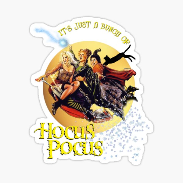 It's Just A Bunch of Hocus Pocus Sticker