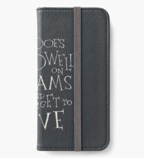 Dwell on Dreams  iPhone Wallet/Case/Skin