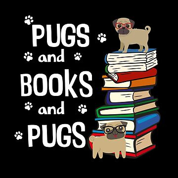 Cute I Love Pugs and Books by shelley321