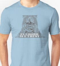 In GRODD We Trust T-Shirt