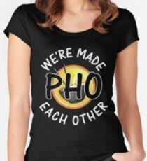 We're Made Pho Eachother Women's Fitted Scoop T-Shirt