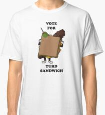 Vote for Turd Sandwich Classic T-Shirt