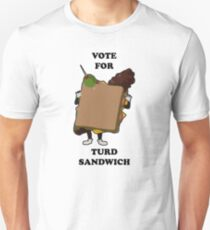 Vote for Turd Sandwich Unisex T-Shirt