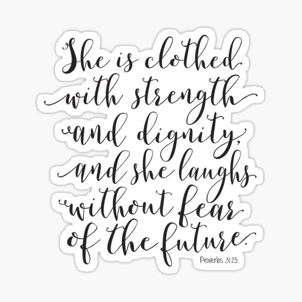 Proverbs 31:25 - She is clothed with strength and dignity Sticker