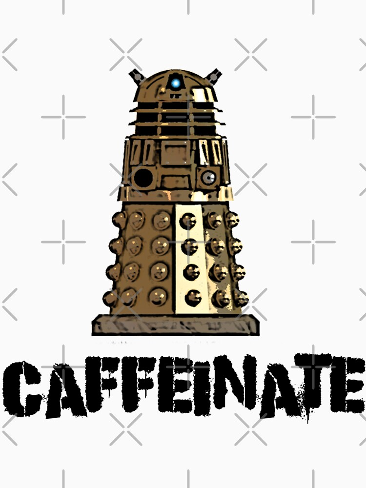 CAFFEINATE - ROBOT COFFEE DESIGN FOR LOVERS OF ALL THINGS COFFEE AND d.a.l.e.k  by Iskybibblle
