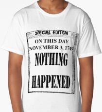 Nothing Happened News Long T-Shirt