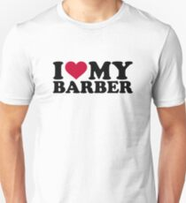 I love my Barber Unisex T-Shirt