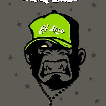 Cool Sayings - El Loco - Monkey Businez - Cartoon Design by lemmy666