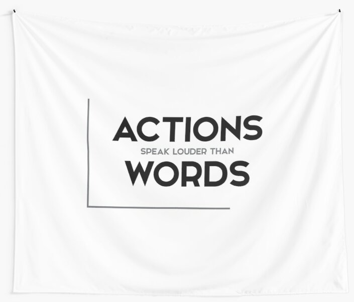 Actions Speak Louder Than Words Modern Quotes Wall Tapestries By