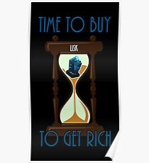 Time To Buy Lisk To Get Rich Poster