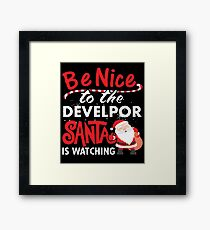 Be Nice To Developer Santa Is Watching Framed Print
