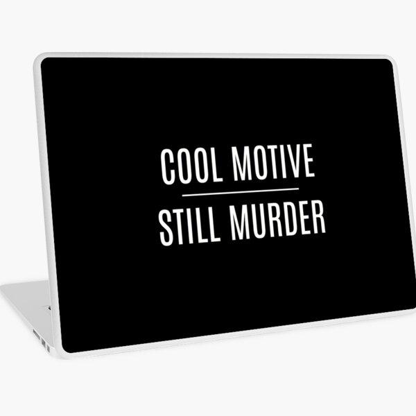 'Cool Motive, Still Murder' on Black Laptop Skin