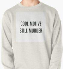 'Cool Motive, Still Murder' on White Pullover