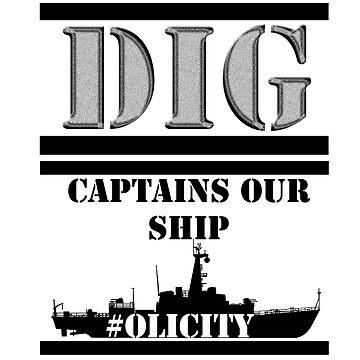 Dig Captains Our Ship by GeekyGrandeur