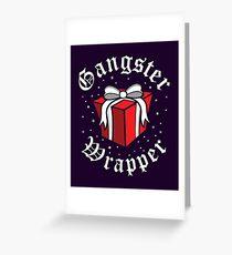 Gangsta Wrapper Greeting Card