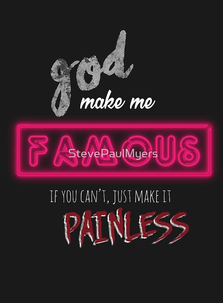 God Make Me Famous by StevePaulMyers