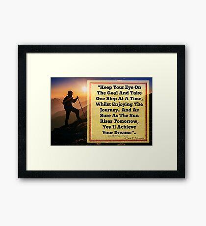 Achieve Your Dreams Framed Print