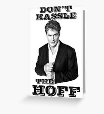 Don't hassle the Hoff Greeting Card