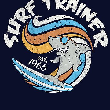 Surf trainer funny surfing shark by Dailytees