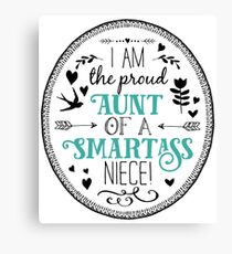 I am the proud aunt of a smartass niece Canvas Print