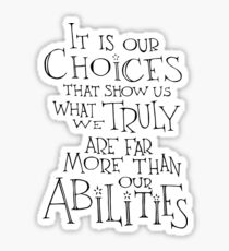 It is our choices Sticker