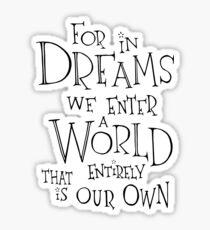 For in Dreams Sticker