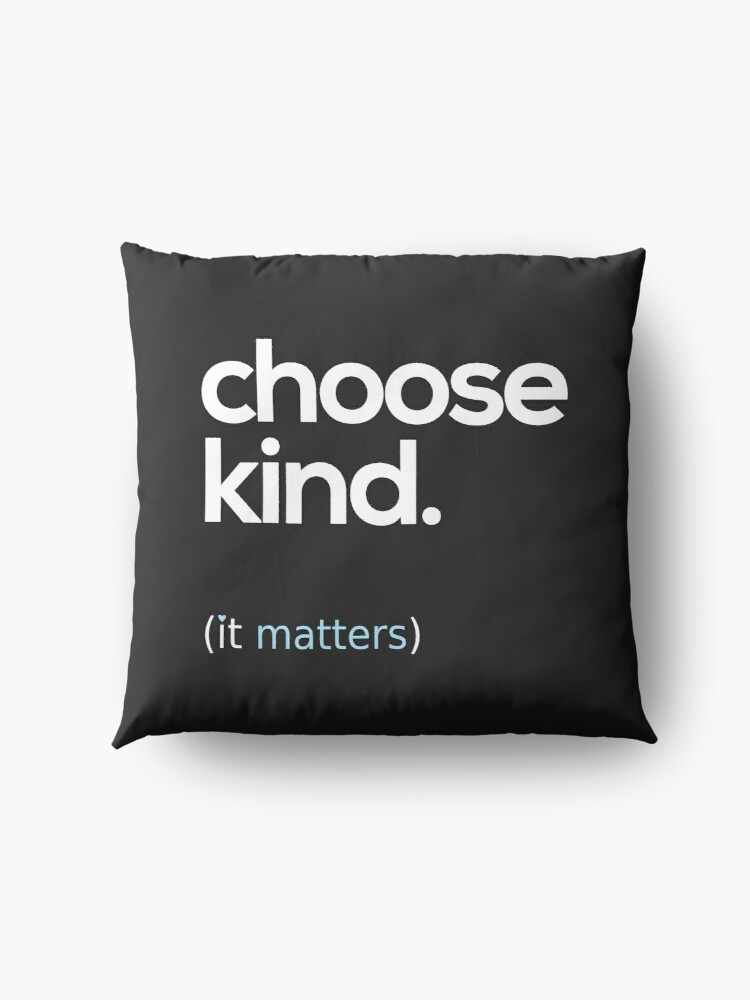 Alternate view of Choose Kind, Kindness Matters Floor Pillow