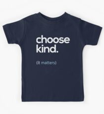 Choose Kind, Kindness Matters Kids Tee