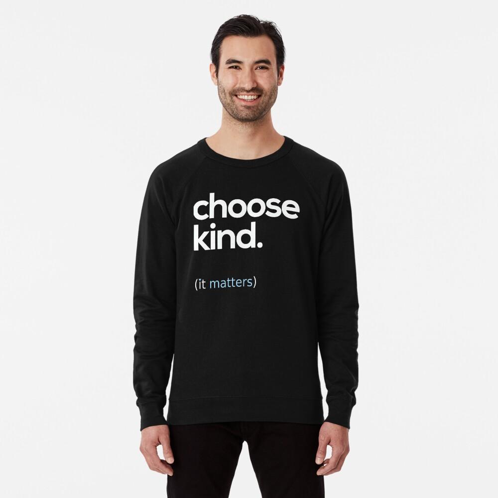 Choose Kind, Kindness Matters Lightweight Sweatshirt