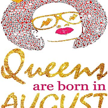 QUEEN ARE BORN IN AUGUST FUNNY T SHIRT by nguyenhuyen