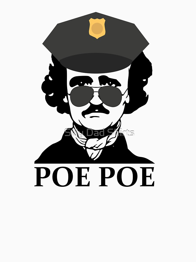Funny Edgar Allan Poe Poe Police by TrueTexanTees